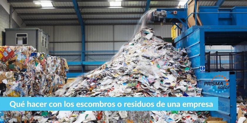 Qué hacer con los escombros o residuos de una empresa